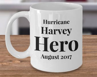 Gift for Hurricane Harvey First Responder, Donor, Helper, or Survivor! Make Him or  Her Feel Truly Appreciated! 11 oz Ceramic Coffee Mug Cup