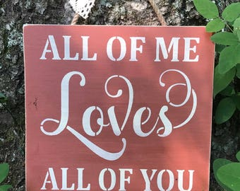 "Handmade Wooden Sign ""All Of Me LOVES All Of You"""