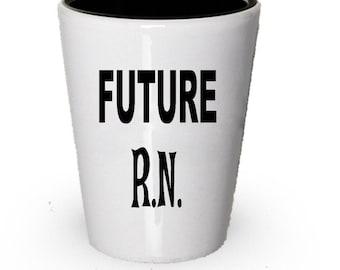 Future R.N Shot Glass, R.N gift, Gift for R.N , Birthday Gift, Christmas Present