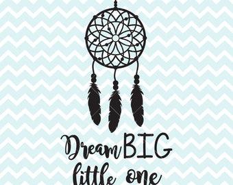 Dream Big Little One SVG PNG, Dream Catcher svg, Dream Catcher png, SVG Files, Clipart