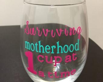Suriving Motherhood Wine Glass-Mama Glass-Motherhood Mason jar-motherhood one cup at a time-Surviving Motherhood Coffee Mug