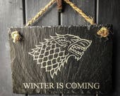 Game of Thrones  Winter is Coming  Jon Snow Slate Hanging Sign