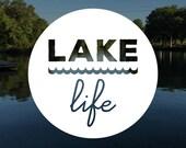 Lake Life Decal - Free Sh...