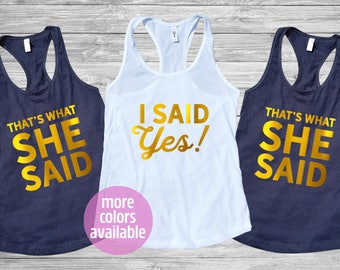 Bachelorette party shirts, I said yes That's what she said, bridal shirts, bridesmaid shirts, bridal party, bride tribe