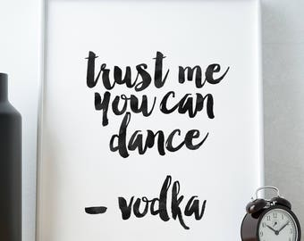 trust me you can dance, Quote for the club, Print for bar, Print for dining, Print for cafe, Quote for café, Quote for the café, Quote  bar