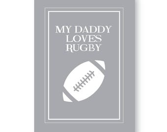 My Daddy Loves Rugby Sign Rugby Print, Rugby Picture, Fathers Day Rugby Gift, Rugby Present