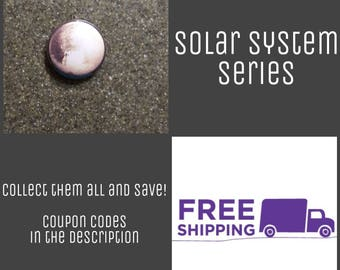 "1"" Pluto - Solar System Series Button Pin or Magnet, FREE SHIPPING & Coupon Codes"