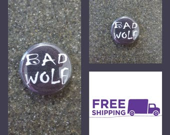 "1"" Doctor Who ""Bad Wolf"" Button Pin or Magnet, FREE SHIPPING & Coupon Codes"