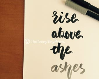 Rise Above The Ashes Inspirational Calligraphy, Quote from Glee, Hand-Lettered, Decor, Printable, Wall Art
