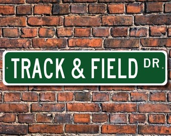 Track & Field, Track and Field Sign, Track and Field Fan, Track and Field Gift, Tack Athlete Gift, Custom Street Sign, Quality Metal Sign