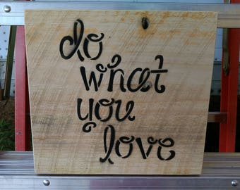 "Rustic ""Do What You Love"" Sign"