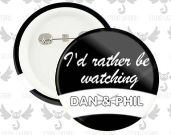 I'd rather be watching DAN & PHIL | Pinback Button