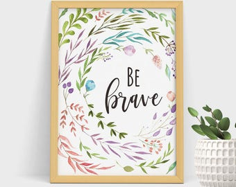 Nursery Wall Art, Be Brave, Nursery Decor, Kids Wall Art, Nursery Quote Art, Baby Girl Nursery, Childrens Art Prints,Nursery print,Botanical