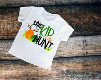 This kid can hunt shirt