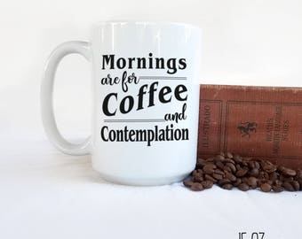 Mornings are for Coffee and Contemplation Mug, Stranger Things Cup, Stranger Things Gift, Coffee Lover Gift, Nerdy Gift, Funny Coffee Cup