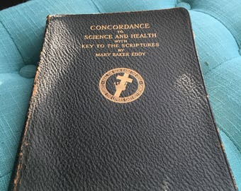Concordance to Science and Health with Key to the Scriptures by Mary Baker Eddy