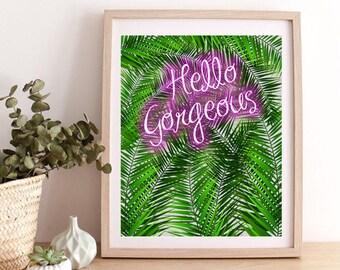 Hello Gorgeous, Hello Gorgeous Printable, Hello Gorgeous Printable Art, Hello Gorgeous Wall Art, Hello Gorgeous Poster, Printable Wall Art