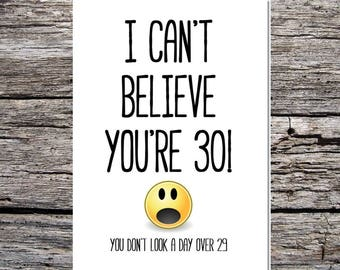 funny cheeky birthday age card I can't believe you're 30 you don't look over 29