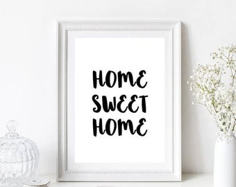 Home Sweet Home Quote/Home Print/Monochrome