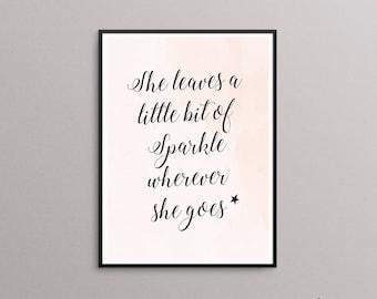 She Leaves a Little Sparkle Wherever She Goes - Wall Print - Quote Print - Nursery Print - Nursery Decor - Office Decor - Inspirational