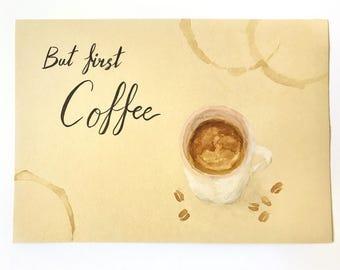 But First Coffee, Coffee sign, But First Coffee sign, Coffee Art, Original Painting, Coffee lover, Coffee Time, Coffee Decor, Coffee Mug