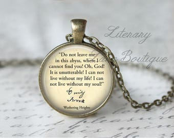 Wuthering Heights, 'Do Not Leave Me In This Abyss', Emily Bronte Quote Necklace or Keyring, Keychain.