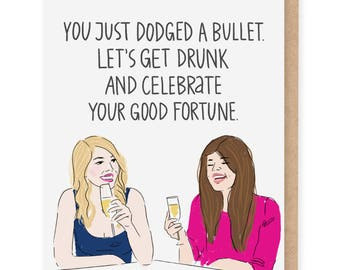 Dodged A Bullet breakup card