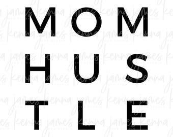 Mom Hustle svg   Mother Hustler svg   Mom Life svg   Mom Svg   Hustle svg   Hustler svg   SVG   DXF   JPG   cut file