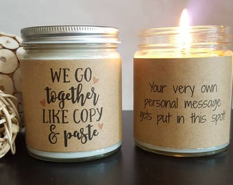 Funny Candle, We Go Together Like Copy & Paste, Soy Candle Gift, Girlfriend Gift, Boyfriend Gift, Personalized Candle Gift, Romantic Gift
