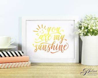 Printable Quote Art You Are My Sunshine Wall Art Calligraphy Print Yellow Sunshine Sign Nursery Print Childrens Wall Decor Digital Download