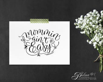 Printable Wall Art Mom Print Modern Print Quote Art Typography Poster Mommin Aint Easy Home Print Kitchen Poster Digital Download Home Decor