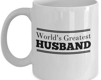 Husbands Coffee Mug / World's Greatest Husband / Ceramic Tea Cup Gift for Spouses, Husbands
