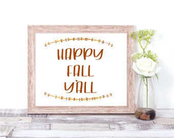 Happy Fall Yall, Fall Decor, Fall signs, digital printable quote