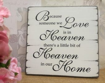 Because Someone We Love Is In Heaven Shabby Chic Remembrance Sign
