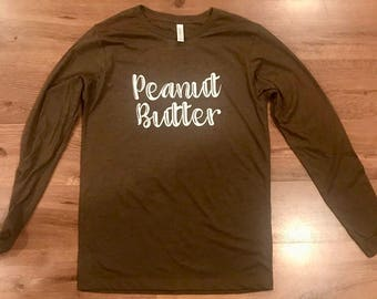 You're the Peanut Butter to My Jelly Shirt Peanut Butter