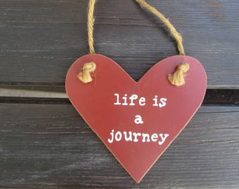 Life is a journey -  Handpainted Text Sign on red wooden heart - Home and wall decoration - A great giftidea -  Handmade - Travel - Journey