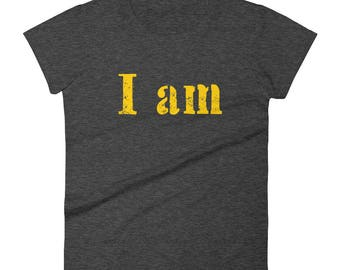 I Am Tshirt Women's short sleeve t-shirt