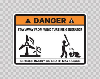 Decals Sticker Funny Sign Stay Away From Wind Turbine Generator 06567