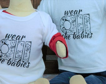Wear All the Babies Bodysuit/T-Shirt (Ottawa Babies of Peace Project Fundraiser)