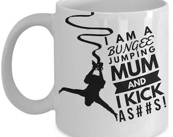 BUNGEE JUMPING MUM! White Coffee Mug, Bungee Jumping Mum's Gift, Bungee Jumping Mum's keepsake, Bungee Jumping Mum's present.