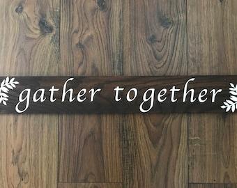 Gather Together Wood Sign