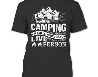 Camping Where You Spend A Small Fortune T Shirt, Coolest Camper T Shirt