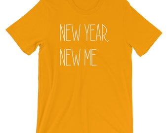 New Year, New Me Women/Unisex T-Shirt, Cute, Girly, Fun, Party, New Years, Resolution, Relaxed, Graphic Tee, Home Tee