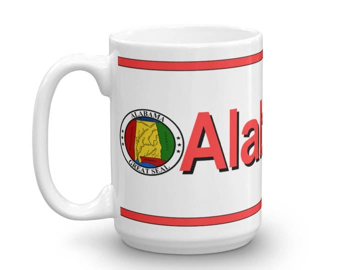Alabama Mug, Alabama Keepsake, Alabama Memorial Cup, Alabama Pride, Alabama Coffee Cup, Alabama Coffeee Mug