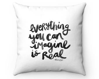 Inspirational Quote, Pillow, Throw Pillow, Everything You Can Imagine Is Real, Couch Pillow, Pillow Case, Graduation Gift, Motivat
