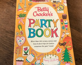 Betty Crockers Party Book Recipes Menus How To 1960 First Edition Second Printing