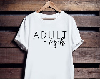 Adult ish | Womans | Short sleeve t-shirt | Millenial Quote | Adulting