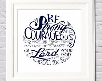 Instant Download! Joshua 1:9 Be Strong and Courageous The Lord Thy God Is With Thee Navy White Square Print in 3 Sizes (12x12, 10x10, 8x8)