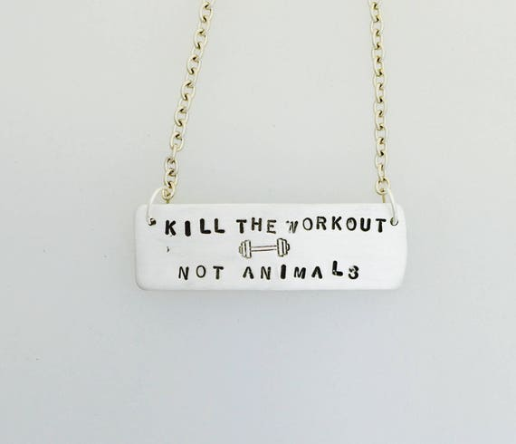 Kill the Workout Not Animals Necklace-Vegan Necklace-Vegan Jewelry-Workout Jewelry-Fitness Motivation-Plant based Athlete-Vegan Lifter-gift