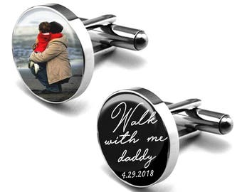 Photo Wedding Cufflinks, Walk With Me Daddy, Personalized Cufflinks, Gift for Dad, Fathers Cufflinks, Cufflinks for Dad, Custom Cufflinks